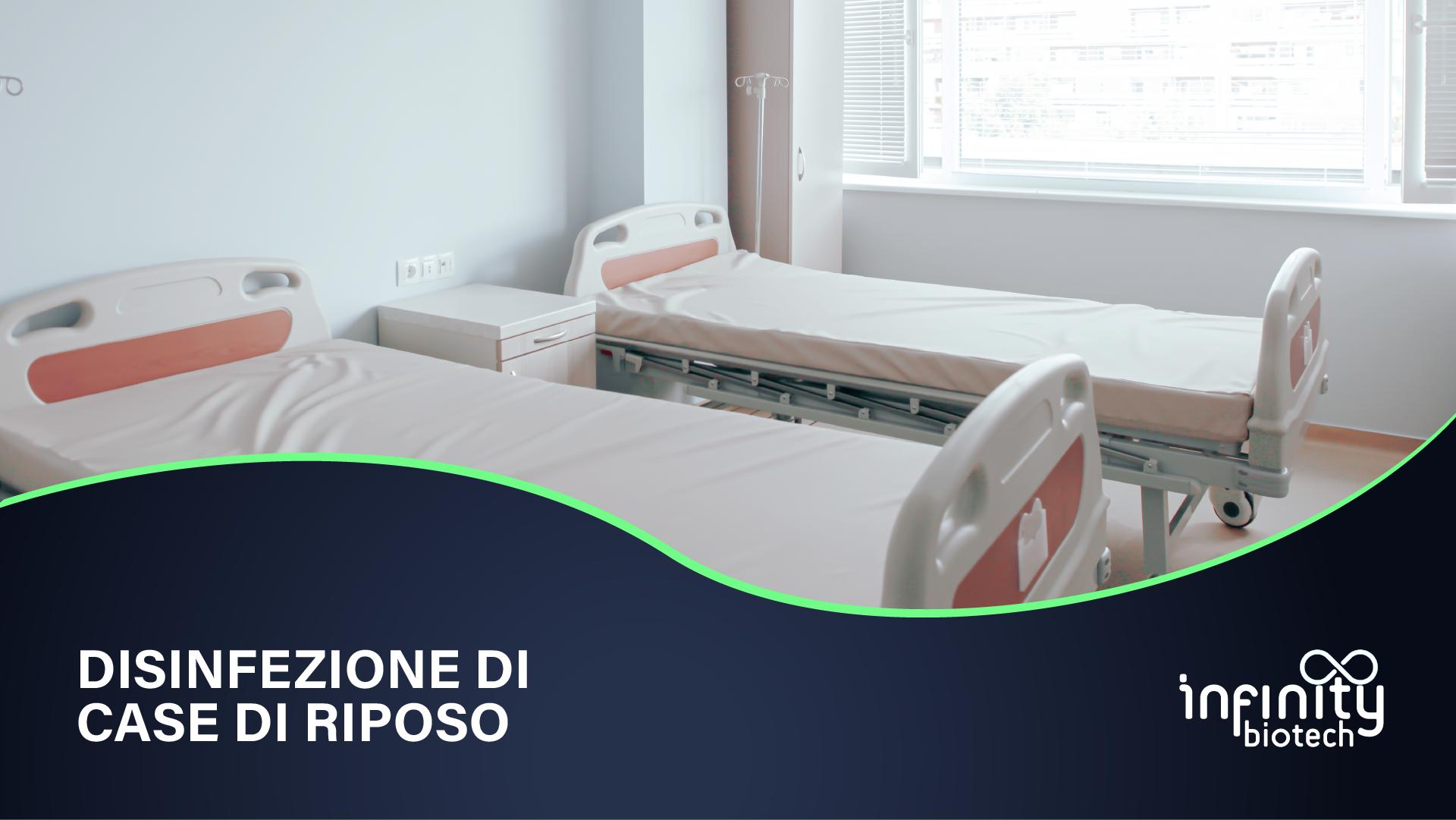DISINFEZIONE DI CASE DI RIPOSO